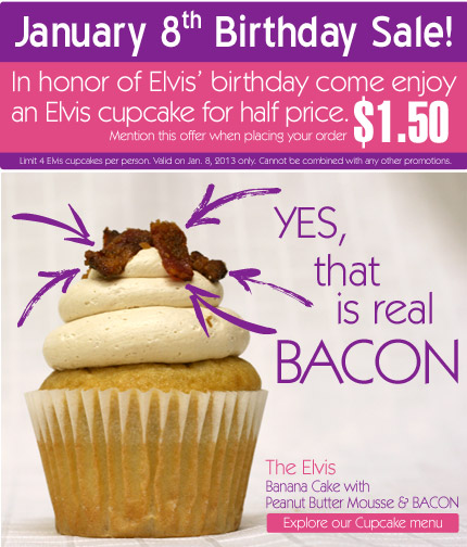 January 8th Birthday Sale! In honor of Elvis' birthday come enjoy an Elvis cupcake for half price. $1.50